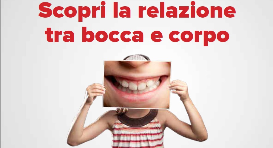 SCOPRI LA BOCCA Proteggi la tua bocca e il tuo organismo fin dai primi anni di vita