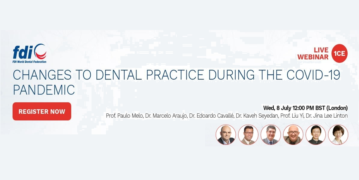 WEBINAR FDI LIVE WEBINAR FDI 8 LUGLIO: CHANGES TO DENTAL PRACTICE DURING THE COVID-19 PANDEMIC